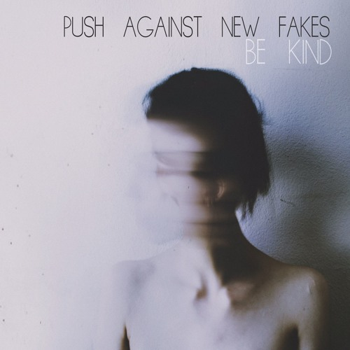 push against new fakes – A Lullaby For No One