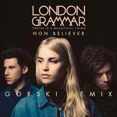 London Grammar - Non Believer (GORSKI Remix)