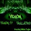 Venom Venom1'7 Ft TayLatro Prod By Swiss Taylor.mp3