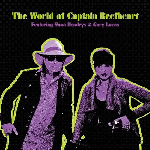 """Sure 'Nuff 'n' Yes I Do""--The World of Captain Beefheart feat. Nona Hendryx & Gary Lucas"