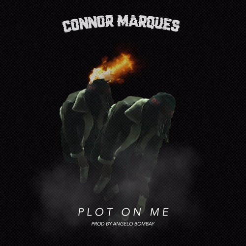 Connor Marques - Plot On Me (prod. Angelo Bombay)