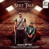 SHIT TALK - Karan Aujla ft. Deep Jandu | RMG | Latest Punjabi Song 2017