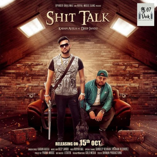 SHIT TALK - Karan Aujla ft. Deep Jandu   RMG   Latest Punjabi Song 2017