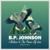 B.P. Johnson - I Believe In The Power Of Love (Barbary Remix)