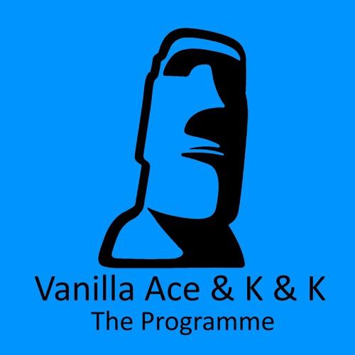 Vanilla Ace & K&K - The Programme