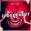 Mike King - Juggernaut