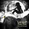 FREE DOWNLOAD -Tick Tick Laraz F (90s Uk Garage_House mix)