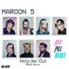 Maroon 5 - Help Me Out Feat. Julia Michaels (BMDP DRUM REMIX)