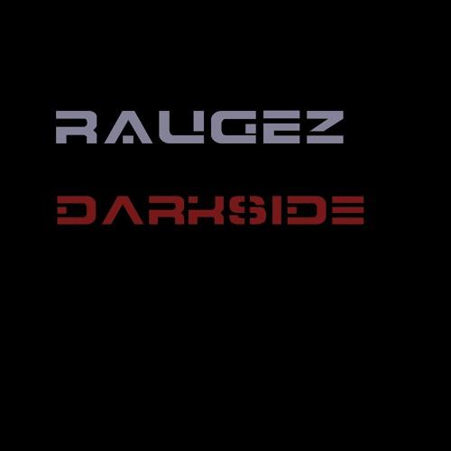 Raugez - Darkside