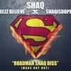 SHAQ X Bezz Believe X ShaqisDope - Roadman Shaq Diss (Mans Not Hot Remix)