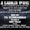 #139 A Darker Wave 14-10-2017 (guest mix The SloaneRanger, featured EP Rocky Miller)