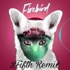 Galantis - Firebird (3Fifth Remix)[Free Download] [OUT NOW!]
