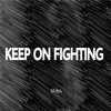 3Fifth - Keep On Fighting (Original Mix)[Free Download] [OUT NOW!]