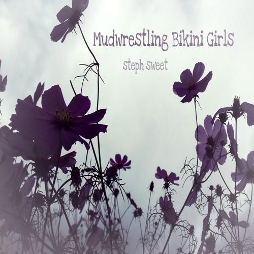Mudwrestling Bikini Girls By Steph Sweet