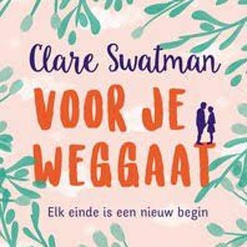 Voor je weggaat - Clare Swatman, voorgelezen door Miryanna van Reeden