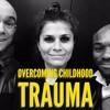 5 - Overcoming Childhood Trauma - Susan Guner