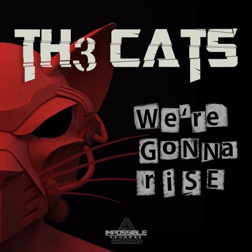 Th3 CATS - We're Gonna Rise
