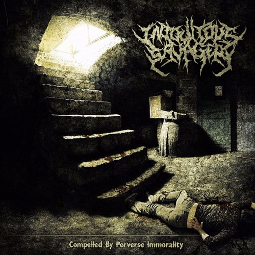 INIQUITOUS SAVAGERY - Compelled By Perverse Immorality