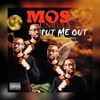 MOS Unruly - Put Me Out [Radio Edit]