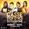 DJ FASH - ONE Feat AMIMA & SAEL - CASSE TOI D'ICI