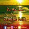 DJ AZ IZI - REGGAE MIX