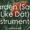 Garden (Say It Like Dat) - SZA (Acoustic Instrumental)