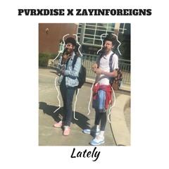 PVRXDISE X ZayInForeigns - Lately