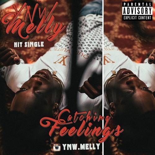 Ynw Melly Catching Feelings Audio Prod By Smkexclsv By Ynw