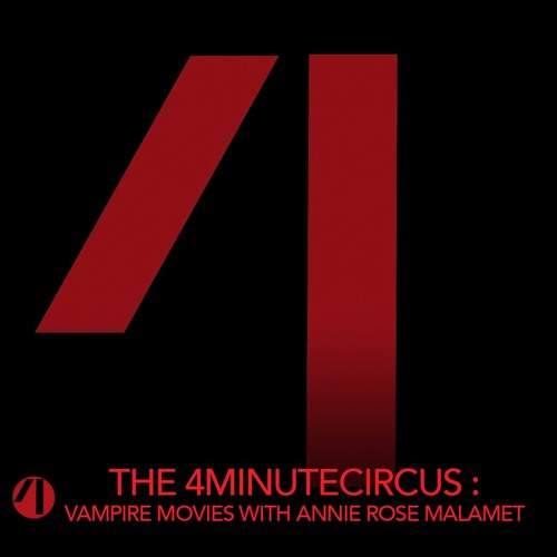 4MinuteCircus: Vampire Movies With Annie Rose Malamet