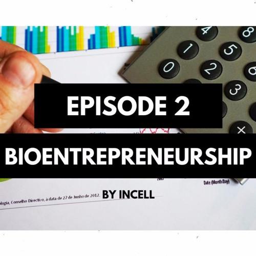 EPISODE 2 - Bioentrepreneurship