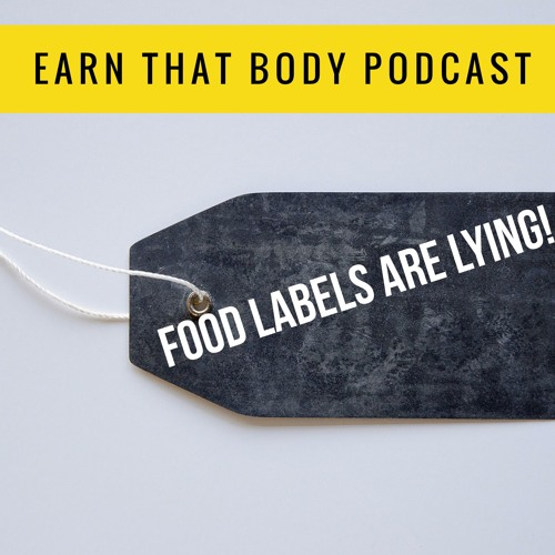 #73 Are Food Labels Lying?