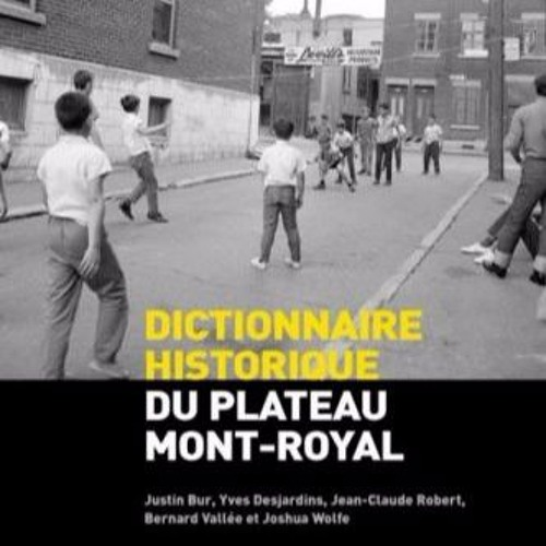Dictionnaire Historique Du Plateau Mont - Royal