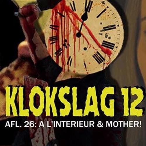 26. A L'interieur (2007) & Mother! (2017)(Guest: Thomas Vanbrabant (ZAAL 4))