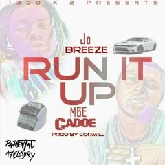 "Jo Breeze Ft MBE Cadoe - Run it Up ""RainDrop""  @Cormill"