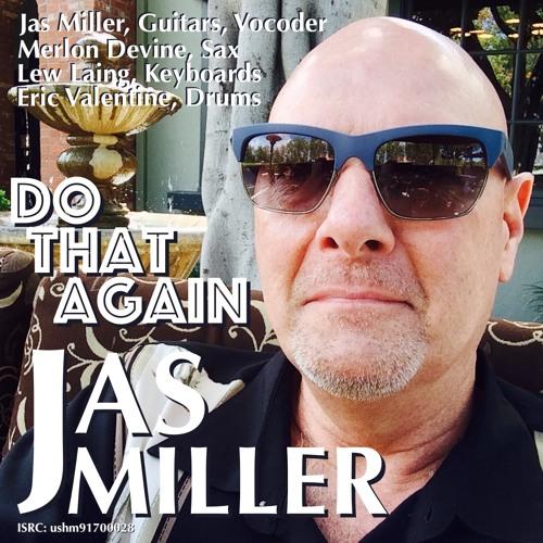 DO THAT AGAIN - Jas Miller (Merlon Devine, Sax)