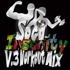 Soca Insanity (V.3 Workout Mix)