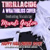 THRILLACIDE aka THRILLER (featuring Vox by Mandi Goston) a wrathbliss cover