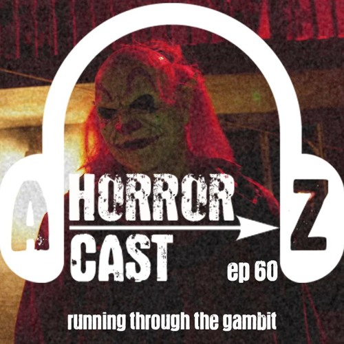 Ep 60 - The Houses October Built - Running Through The Gambit