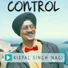 control ( kaabu ) official song by kirpal singh nagi latest punjabi songs 2017