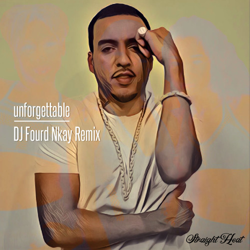 Unforgettable - French Montana ft. Swae Lee (DJ Fourd Nkay Remix)