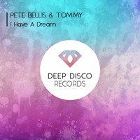 Pete Bellis & Tommy - I Have A Dream
