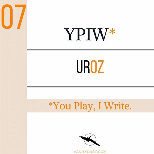 You Play I Write 07 - Uroz