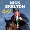 Gold by Nick Skelton, read by John Banks
