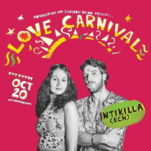 Love Carnival Sessions: Intikilla