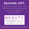 Episode 207: Changing Your Smile and Your Life With Dr. Alex Rubinov & Are You Getting Enough B12?