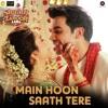 Main Hoon Saath Tere -  Arijit Singh - Rajkummar Rao & Kriti Kharbanda-Shaadi Mein Zaroor Aana  2017