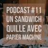 Un Sandwich Quille avec... Papier Machine
