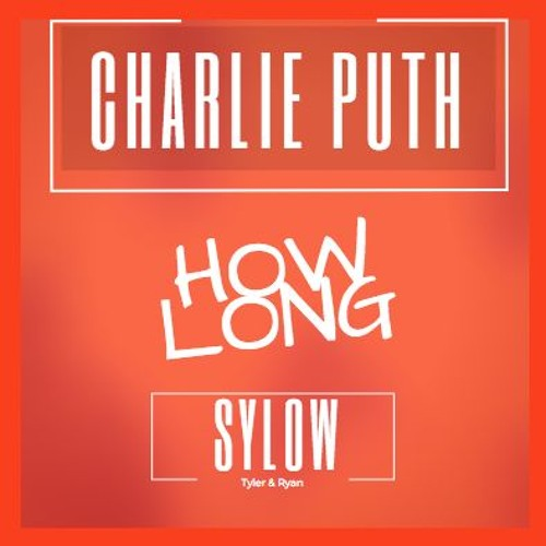 Charlie Puth - How Long (Sylow Remix) FREE DOWNLOAD