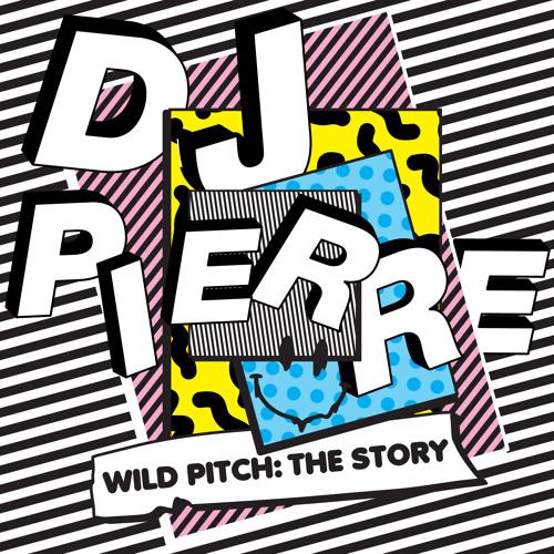 DJ Pierre - Wild Pitch: The Story (Minimix)