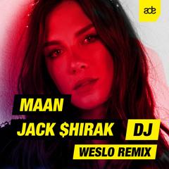 Maan & Jack $hirak - DJ (Weslo Remix)